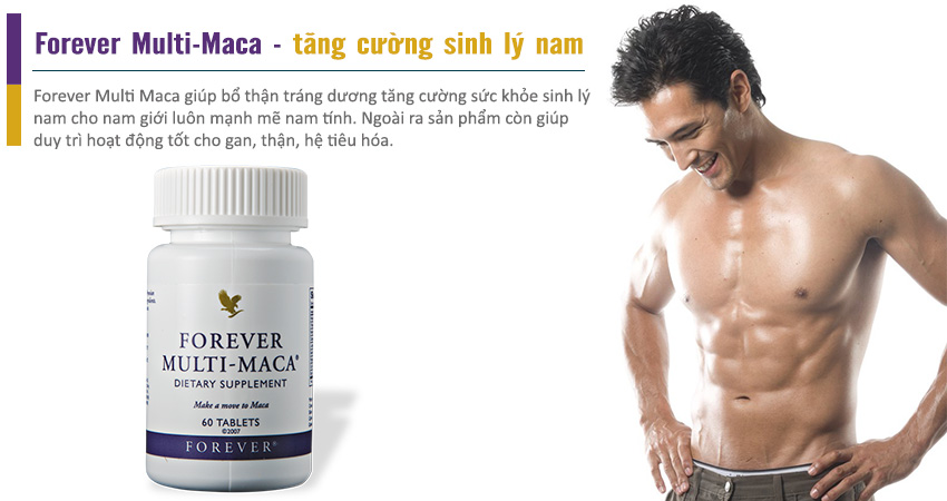 Forever Multi Maca tăng cường sinh lý nam